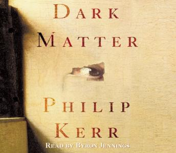 Dark Matter: A Novel, Philip Kerr
