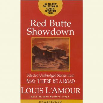 Red Butte Showdown: May There Be a Road III, Louis L'amour