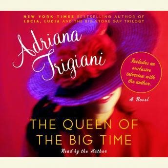 Queen of the Big Time, Adriana Trigiani