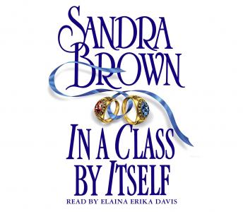 In a Class By Itself: A Novel, Sandra Brown