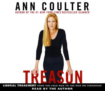 Treason: Liberal Treachery from the Cold War to the War on Terrorism, Ann Coulter