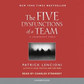 Five Dysfunctions of a Team: A Leadership Fable, Patrick Lencioni