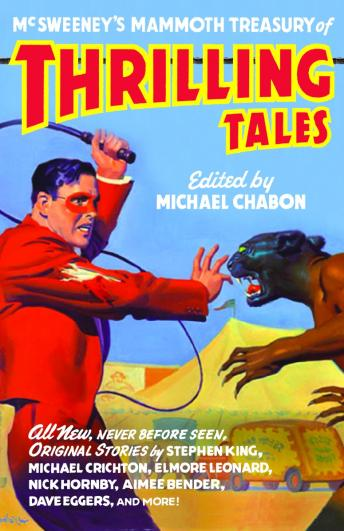 McSweeney's Mammoth Treasury of Thrilling Tales, Michael Chabon