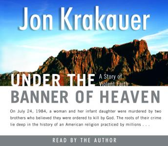 Download Under the Banner of Heaven: A Story of Violent Faith by Jon Krakauer