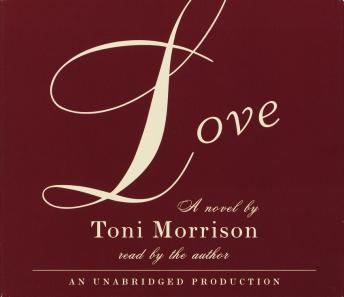 Love, Audio book by Toni Morrison