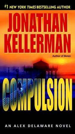 Compulsion: An Alex Delaware Novel, Jonathan Kellerman