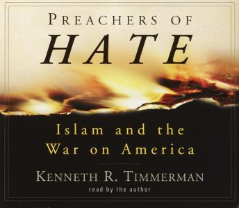 Preachers of Hate: Islam and the War on America, Kenneth R. Timmerman