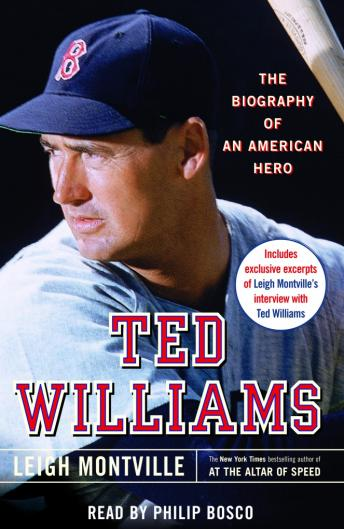 Ted Williams: The Biography of an American Hero, Leigh Montville