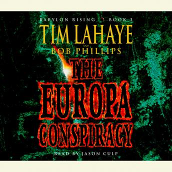 Babylon Rising Book 3: The Europa Conspiracy, Tim LaHaye, Bob Phillips