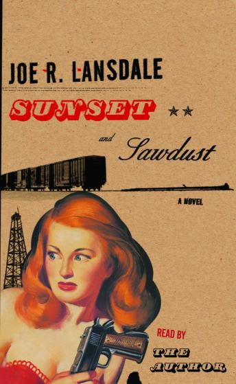 Sunset and Sawdust, Joe R. Lansdale