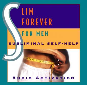 Slim Forever for Men: Subliminal Self Help