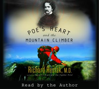 Poe's Heart and the Mountain Climber: Exploring the Effect of Anxiety on Our Brains and Our Culture, M.D. Richard Restak