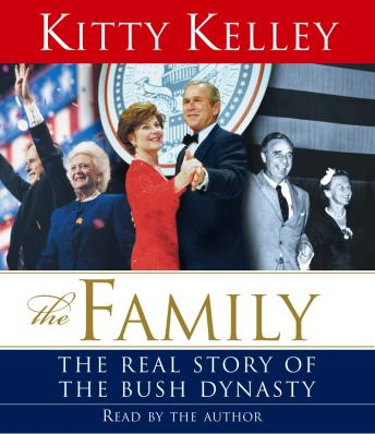 Family: The Real Story of the Bush Dynasty, Kitty Kelley