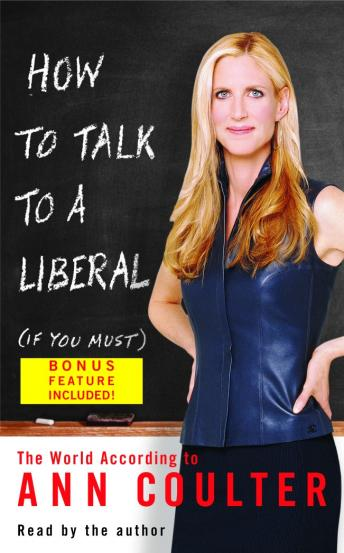 Download How to Talk to a Liberal (If You Must): The World According to Ann Coulter by Ann Coulter