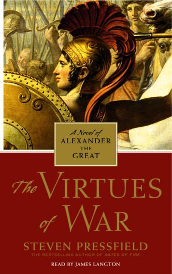 Virtues of War: A Novel of Alexander the Great, Steven Pressfield