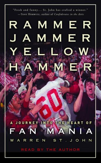 Rammer Jammer Yellow Hammer: A Journey into the Heart of Fan Mania, Warren St. John