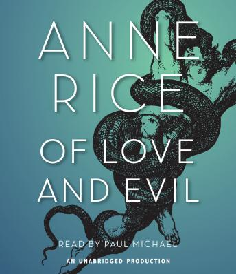 Of Love and Evil, Anne Rice