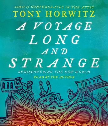 Voyage Long and Strange, Tony Horwitz