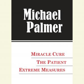 The Michael Palmer Value Collection: Miracle Cure, The Patient, Extreme Measures