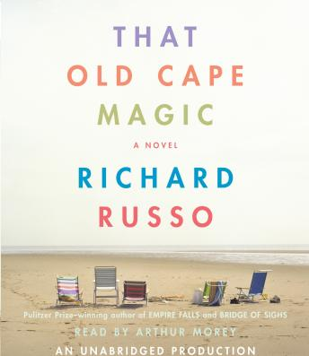 That Old Cape Magic: A Novel, Richard Russo