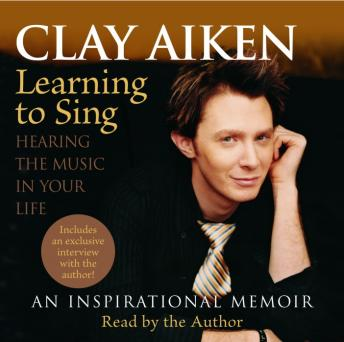 Learning to Sing: Hearing the Music in Your Life, Allison Glock, Clay Aiken