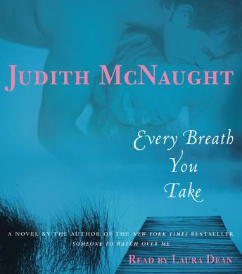 Every Breath You Take: A Novel, Judith McNaught