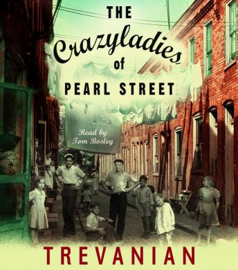 Crazyladies of Pearl Street: A Novel, Trevanian
