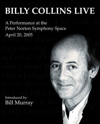 Billy Collins Live: A Performance at the Peter Norton Symphony Space April 20, 2005, Billy Collins