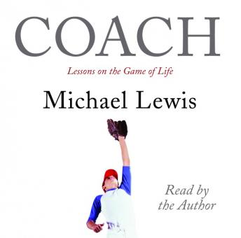 Coach: Lessons on the Game of Life, Michael Lewis