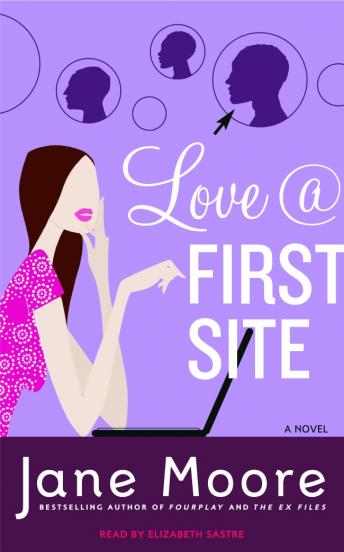 Love @ First Site: A Novel, Jane Moore