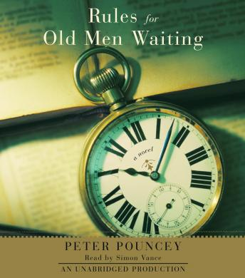 Rules for Old Men Waiting: A Novel, Peter Pouncey