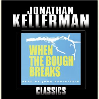 When the Bough Breaks: An Alex Delaware Novel, Jonathan Kellerman