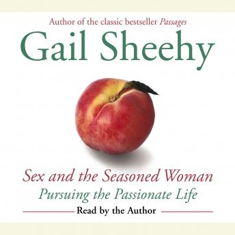 Sex and the Seasoned Woman, Gail Sheehy