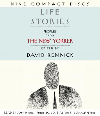 Life Stories: Profiles from The New Yorker, David Remnick