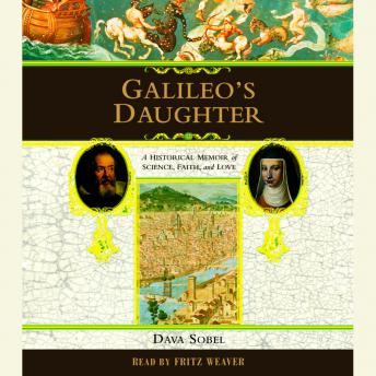 Galileo's Daughter: A Historical Memoir of Science, Faith and Love, Dava Sobel