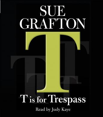 T Is for Trespass, Sue Grafton