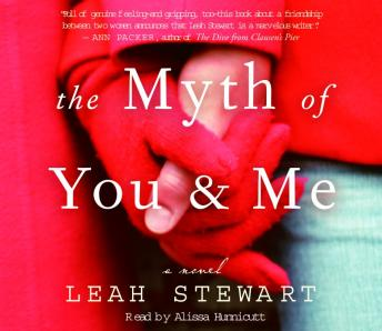 Myth of You and Me: A Novel, Leah Stewart