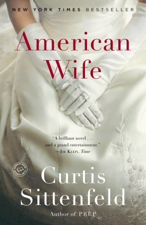 American Wife: A Novel, Curtis Sittenfeld