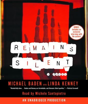 Remains Silent, Dr. Michael M. Baden, Linda Kenney