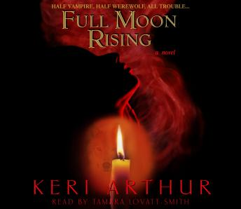 Full Moon Rising, Keri Arthur