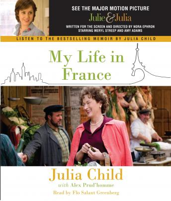 My Life in France, Alex Prud'homme, Julia Child