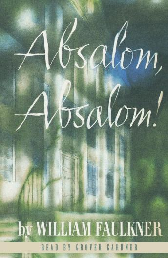 Absalom, Absalom!, William Faulkner