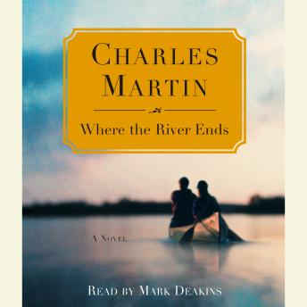 Download Where the River Ends by Charles Martin