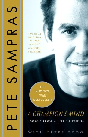 Champion's Mind: Lessons from a Life in Tennis, Peter Bodo, Pete Sampras