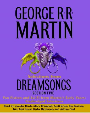 Dreamsongs Section 5: Hybrids and Horrors, George R.R. Martin