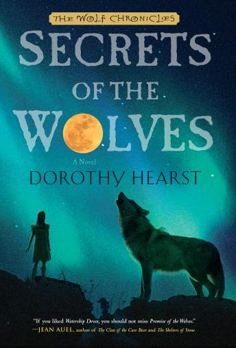 Secrets of the Wolves: A Novel, Dorothy Hearst