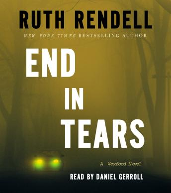 End in Tears: A Wexford Novel, Ruth Rendell