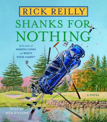 Shanks for Nothing: A Novel, Rick Reilly