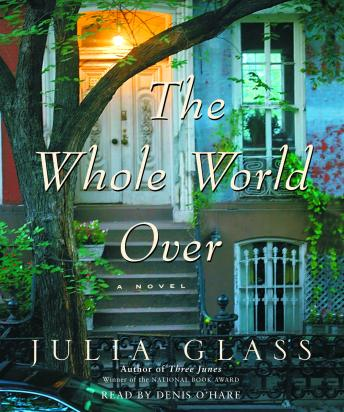 Whole World Over, Julia Glass