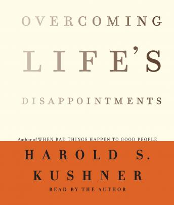 Overcoming Life's Disappointments, Harold S. Kushner